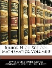 Junior High School Mathematics, Volume 3 - David Eugene Smith, George Wentworth, Joseph Clifton Brown