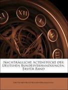Bundesversammlung, Deutscher Bund: Nachträgliche Actenstücke der Deutshen Bundesverhandlungen. Erster Band