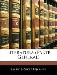 Literatura (Parte General) - Mario Mendez Bejarano