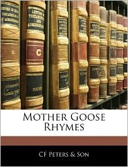 Mother Goose Rhymes - Cf Peters &Amp; Son