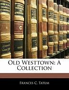 Old Westtown: A Collection