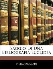 Saggio Di Una Bibliografia Euclidea - Pietro Riccardi