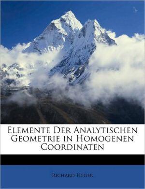 Elemente Der Analytischen Geometrie in Homogenen Coordinaten