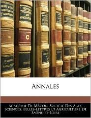 Annales - Academie De Macon. Societe Des Arts