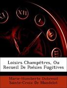 De Mandelot, Marie-Humberte Dubreuil Sainte-Croix: Loisirs Champêtres, Ou Recueil De Poésies Fugitives