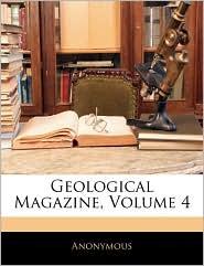 Geological Magazine, Volume 4 - Anonymous