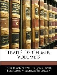 Traite De Chimie, Volume 3 - Jons Jakob Berzelius, Melchior Esslinger
