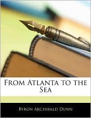 From Atlanta To The Sea - Byron Archibald Dunn