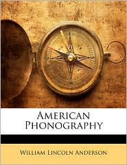 American Phonography - William Lincoln Anderson