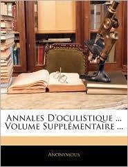 Annales D'Oculistique. Volume Supplementaire. - Anonymous