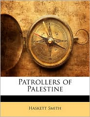 Patrollers of Palestine - Haskett Smith