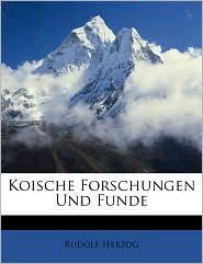Koische Forschungen Und Funde - Rudolf Herzog