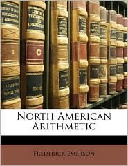 North American Arithmetic - Frederick Emerson