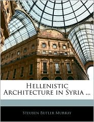 Hellenistic Architecture In Syria.
