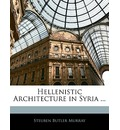 Hellenistic Architecture in Syria ... - Steuben Butler Murray