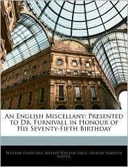 An English Miscellany - William Paton Ker, Walter William Skeat, Arthur Sampson Napier