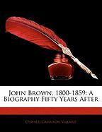 John Brown, 1800-1859: A Biography Fifty Years After