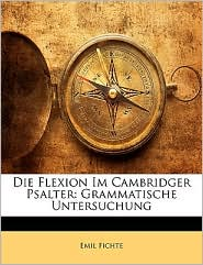 Die Flexion Im Cambridger Psalter - Emil Fichte