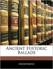 Ancient Historic Ballads - Anonymous