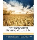 Psychological Review, Volume 14 - Carroll Cornelius Pratt