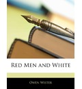 Red Men and White - Owen Wister