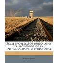 Some Problems of Philosophy - William James