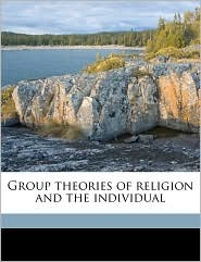 Group Theories of Religion and the Individual - Clement Charles Julian Webb