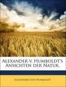 Von Humboldt, Alexander: Alexander v. Humboldt´s Ansichten der Natur.