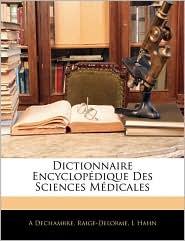 Dictionnaire Encyclopedique Des Sciences Medicales - A Dechambre, L. Hahn, Raige-Delorme