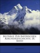 Anonymous: Beiträge Zur Bayerischen Kirchengeschichte, IX Band