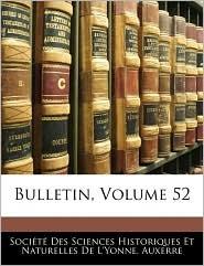 Bulletin, Volume 52 - SociaTa Des Sciences Historiques Et Na