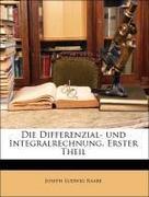 Raabe, Joseph Ludwig: Die Differenzial- und Integralrechnung. Erster Theil