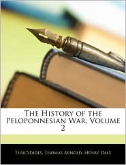 The History Of The Peloponnesian War, Volume 2 - Thucydides, Henry Dale, Thomas Arnold