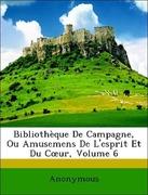Anonymous: Bibliothèque De Campagne, Ou Amusemens De L´esprit Et Du Coeur, Volume 6