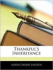 Thankful's Inheritance - Joseph Crosby Lincoln