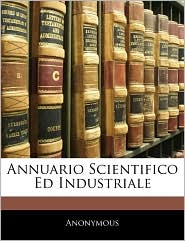 Annuario Scientifico Ed Industriale