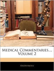 Medical Commentaries, Volume 2 - Anonymous