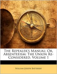 The Repealer's Manual; Or, Absenteeism