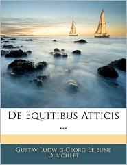 De Equitibus Atticis. - Gustav Ludwig Georg Lejeune Dirichlet