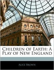 Children Of Earth - Alice Brown