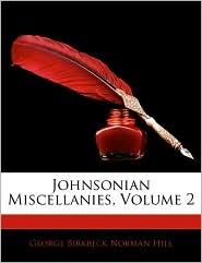 Johnsonian Miscellanies, Volume 2 - George Birkbeck Norman Hill