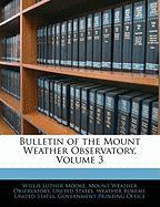 Bulletin of the Mount Weather Observatory, Volume 3