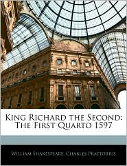 King Richard The Second - William Shakespeare, Charles Praetorius