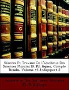 Morales Et Politiques, Académie Des Sciences: Séances Et Travaux De L´académie Des Sciences Morales Et Politiques, Compte Rendu, Volume 48, part 2