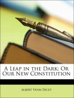 A Leap in the Dark: Or Our New Constitution