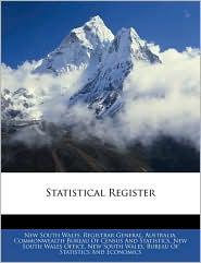 Statistical Register - Australia. Commonwealth Bureau Of Census, Created by Australia Commonwealth Bureau of Census, Created by South Wales Burea New S