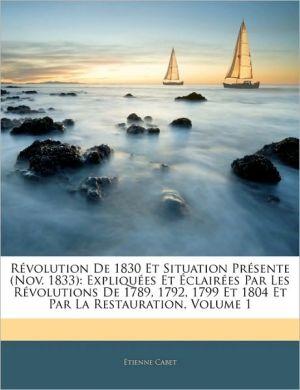 Revolution De 1830 Et Situation Presente (Nov. 1833) - Etienne Cabet