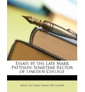 Essays by the Late Mark Pattison - Mark Pattison
