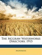 The McGraw Waterworks Directory, 1915
