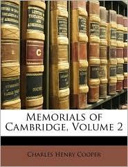 Memorials Of Cambridge, Volume 2 - Charles Henry Cooper